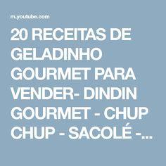 20 RECEITAS DE GELADINHO GOURMET PARA VENDER- DINDIN GOURMET - CHUP CHUP - SACOLÉ - FLAU CREMOSO - YouTube