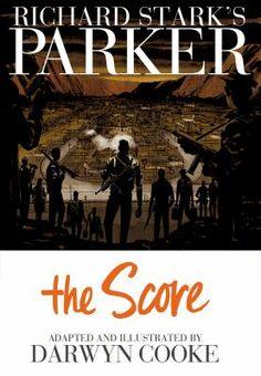 The score : a graphic novel (Richard Stark's Parker bk. 3) by Drawyn Cooke