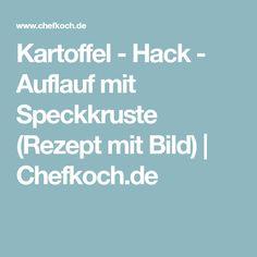 Kartoffel - Hack - Auflauf mit Speckkruste (Rezept mit Bild) | Chefkoch.de