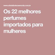 Os 22 melhores perfumes importados para mulheres