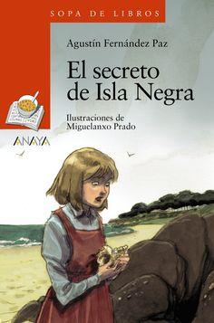 El secreto de Isla Negra Agustín Fernández Paz Ilustraciones de Miguelanxo Prado
