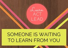 Learn, Act, Lead - Motivational Monday Mantra – The Neon Life Society