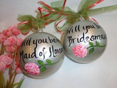 Will You Be My Bridesmaid Ornaments   Hand Painted by samdesigns22
