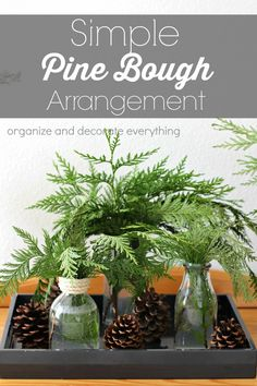 Use the cut trimmings from your Christmas tree to make simple Pine Bough arrangements for another area of your home. It smells amazing