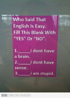 Who said English was easy?