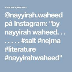 """@nayyirah.waheed på Instagram: """"by nayyirah waheed. . . . . . . . #salt #nejma #literature #nayyirahwaheed"""""""