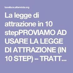 "La legge di attrazione in 10 stepPROVIAMO AD USARE LA LEGGE DI ATTRAZIONE (IN 10 STEP) – TRATTO DAL LIBRO ""JELEL""LIBRI CONSIGLIATI Cogito Ergo Sum, Magic Words, Life Advice, New Age, Law Of Attraction, Karma, Feel Good, Einstein, The Cure"