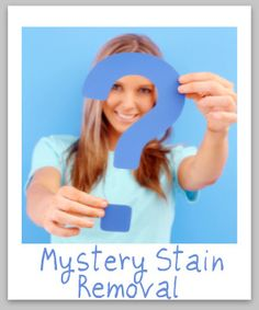 How to remove unknown and mystery stains from clothing, upholstery and carpet {on Stain Removal 101}