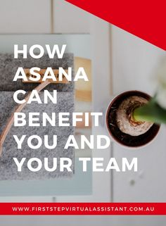 How ASANA can benefit you and your team