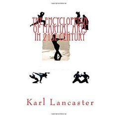 #Book Review of #TheEncyclopedediaofMartialArtsinstCentury from #ReadersFavorite - https://readersfavorite.com/book-review/the-encyclopededia-of-martial-arts-in-21st-century  Reviewed by Gracie Bradford for Readers' Favorite  The Encyclopedia of Martial Arts in 21st Century by Karl Lancaster is an 82-page non-fiction book about martial art systems that defines the art, how it was developed, and features of the art. The author, who is trained in several of the arts, als...