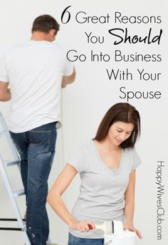 6 Great Reasons You Should Go Into Business With Your Spouse.  Click to Read!  #Marriage #HappyWivesClub