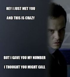 I started reading it in the tune of Call Me Maybe. Then it turned into Moriarty's voice in the swimming pool.