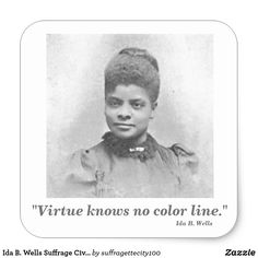 Ida B. Wells Suffrage Civil Rights Leader Quote Square Sticker Civil Rights Quotes, Civil Rights Leaders, Ida B Wells, Black Lives Matter Quotes, Suffragettes, Leader Quotes, Primary Sources, Empowering Quotes, Custom Stickers
