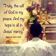 Blessed Pope John XXIII Catholic Religion, Catholic Quotes, Biblical Quotes, Catholic Saints, Jesus Mercy, Jesus Our Savior, Juan Xxiii, Hymns Of Praise, Assumption Of Mary
