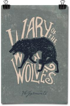 (via 76 Garments - Wary of the Wolves Art Print)