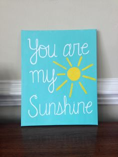 You are my sunshine :) #diy #crafts #canvas