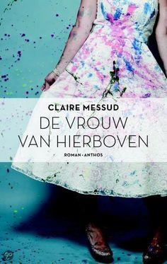 De vrouw van hierboven - Claire Messud ebook €12,99