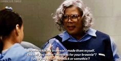 Madea Goes To Jail ...this is my least favorite Madea movie but the T.T. character is hilarious.