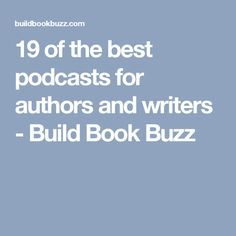 19 of the best podcasts for authors and writers - Build Book Buzz