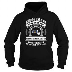 Awesome Tee 014-RHODE ISLAND IS MY HOME NOW BUT MASSACHUSETTS FOREVER RUNS THROUGH MY VEINS T shirt