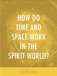 How Time and Space Work in the Spirit World. Not Gospel but contains some extremely interesting scripture, which of course is Gospel. Mormon Quotes, Lds Quotes, Church Readings, Book Of Mormon Scriptures, Spiritual Church, Lds Talks, Space Words, Lds Church, Church Ideas