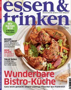essen & trinken 3/15: Ganz leicht gemacht - Wunderbare Bistro-Küche aus Frankreich. 4 Rezepte fürs Leben: Brot backen und tolle Tapas
