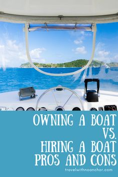 Choosing to own a boat can be a tough decision. Take a look at our pros and cons from our own experience to see if this is the right decision for you - or where you should just hire one!