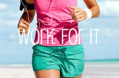 work for it!!!!!!!!!!!!!