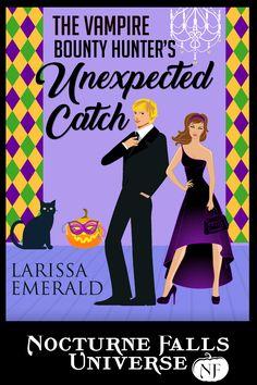 The Vampire Bounty Hunter's Unexpected Catch, Nocturne Falls Universe Author: Larissa Emerald Paranormal Romance Jan 2017
