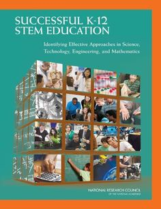 Successful #K-12 STEM Education: Identifying Effective Approaches in Science, Technology, Engineering