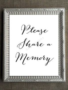 Share a Memory Sign Graduation Anniversary Funeral Wedding Day