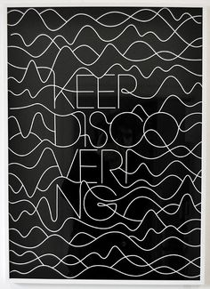 Keep Discovering, typography poster graphic design by Emil Kozak, from The Ramones Saved My Life exhibition Cool Typography, Typography Quotes, Typography Letters, Lettering, Graphic Design Typography, Graphic Design Illustration, Typography Layout, Design Art, Print Design