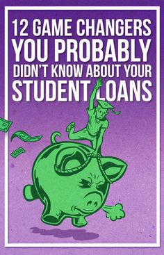 12 Game Changers You Probably Didn't Know About Your Student Loans