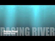 New Songs - Chad Garber - Raging River (Original)