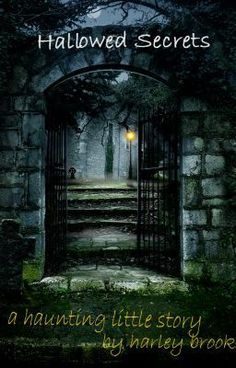 Hallowed Secrets - Part I - Hallowed Secrets - The End - harleybrooks