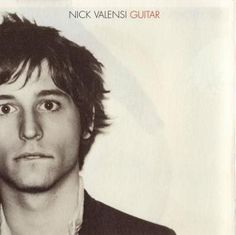 Nick Valensi, guitarist from the Strokes...adorable