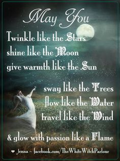 elements, mantra, stars, sun, dance, sway, go with the flow, travel, warmth, sun, moon, stars, twinkle, water, earth, air, trees, prayer, poem, magick, witch, inspiration, book of shadows, wicca, #whitewitchparlour facebook.com/thewhitewitchparlour - Pinned by The Mystic's Emporium on Etsy