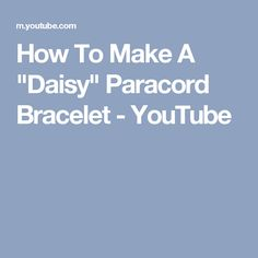 "How To Make A ""Daisy"" Paracord Bracelet - YouTube"