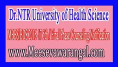 Dr.NTR University of Health Science MBBS/BDS 2016-17 5th / Final Phase Counseling Notification      Dr.NTR University of Health Science MB...