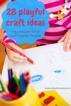 Craft ideas | Craft supplies for kids | Craft ideas for kids | Crafts for kids | Craft ideas for preschool If you like to do craft projects with your kids you can find here a list of 28 playful ideas and a complete list of craft supplies. I'm sure you'll find some inspiration on this list!