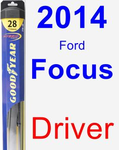 Driver Wiper Blade for 2014 Ford Focus - Hybrid