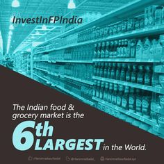 Indian food and grocery market is the 6th largest in the world thereby making India an enviable investment destination for food processing companies. #InvestInFPIndia #FoodProcessing #HarsimratKaurBadal