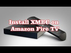Install XMBC on Amazon Fire TV - Simple Method - 5 Min Guide