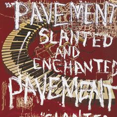 Slanted and Enchanted is the debut studio album by American indie rock band Pavement, released in April 1992 on Matador Records Marc Almond, Top 100 Albums, Great Albums, Annie Lennox, Marvin Gaye, Stevie Wonder, Throwback Thursday, Lp Vinyl, Vinyl Records