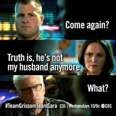 Back when Sara told everyone she and Grissom divorced.