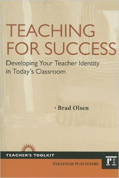Teaching for success : developing your teacher identity in today's classroom