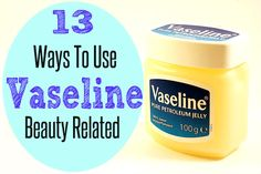 13 Different Ways To Use Vaseline Petroleum Jelly – Beauty Related - Beautetude