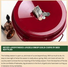 From our blog! http://www.libertycoinandcurrency.com/blog/seven-anonymous-angels-drop-gold-coins-in-red-kettles/