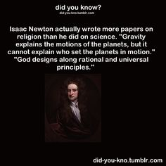 Isaac Newton, Christian, wrote more on his faith than on science.
