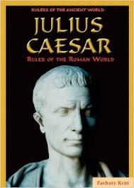 Julius Caesar: Ruler of the Roman World by Zachary Kent